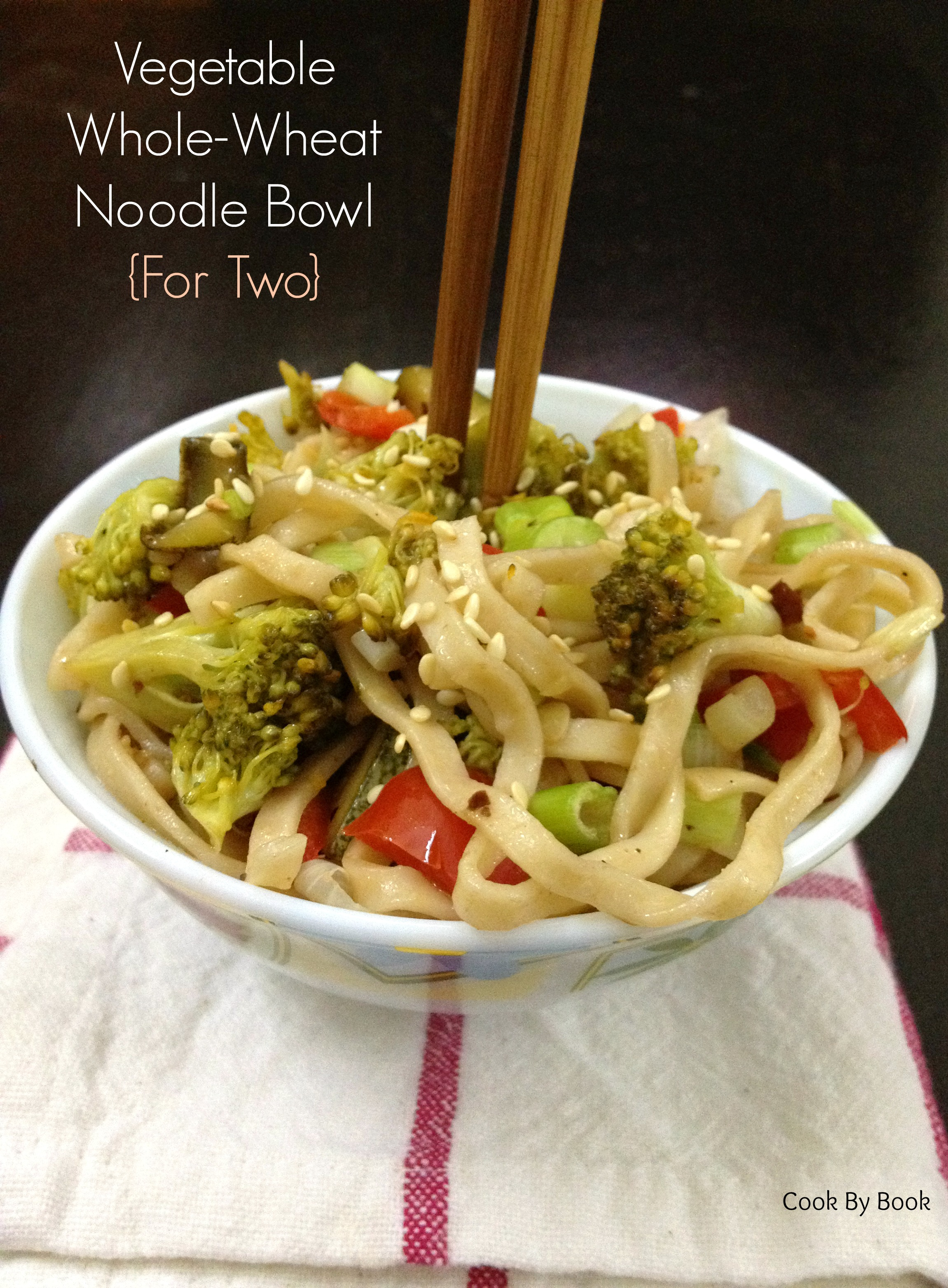 Vegetable Whole-Wheat Noodle Bowl ~ For Two1